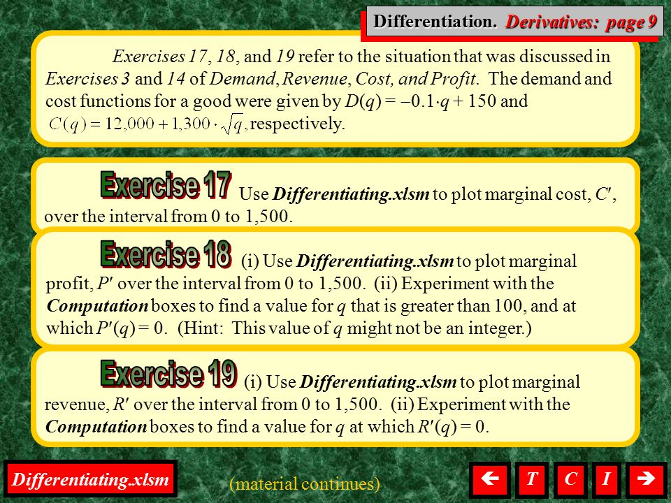 Differentiation, Derivatives Exercises 17, 18, and 19 refer to the situation that was discussed in Exercises 3 and 14 of Demand, Revenue, Cost, and Pr
