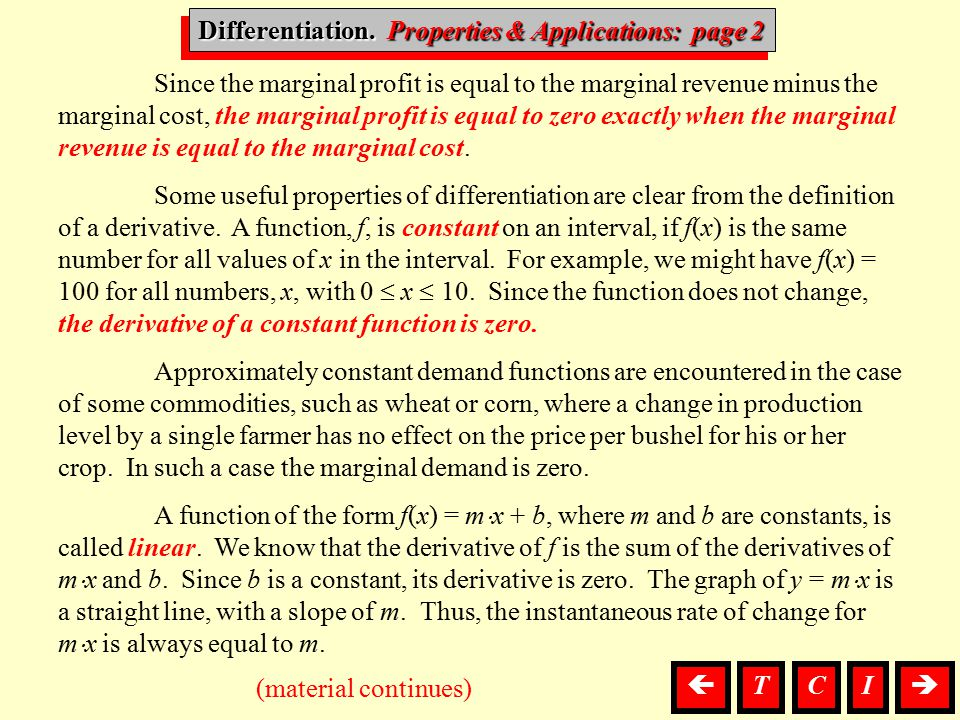 Differentiation, P. & A. Differentiation. Properties & Applications: page 2 (material continues) Since the marginal profit is equal to the marginal re