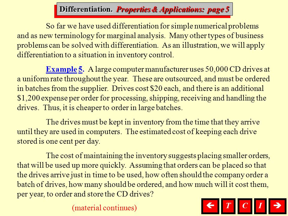 Differentiation, P. & A. Differentiation. Properties & Applications: page 5 (material continues) So far we have used differentiation for simple numeri