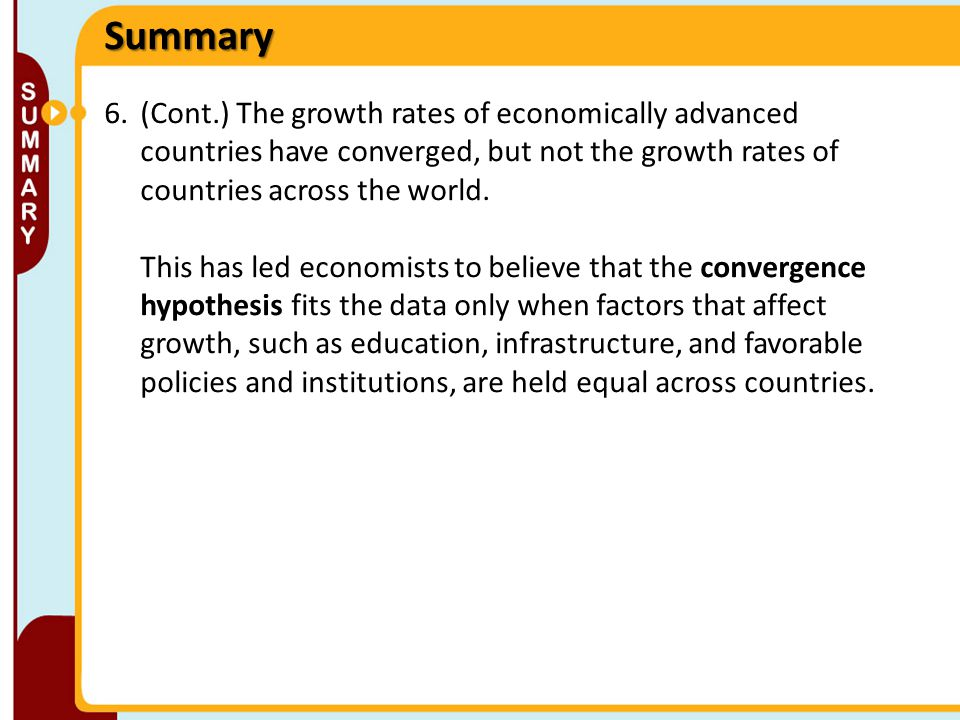 6.(Cont.) The growth rates of economically advanced countries have converged, but not the growth rates of countries across the world. This has led eco