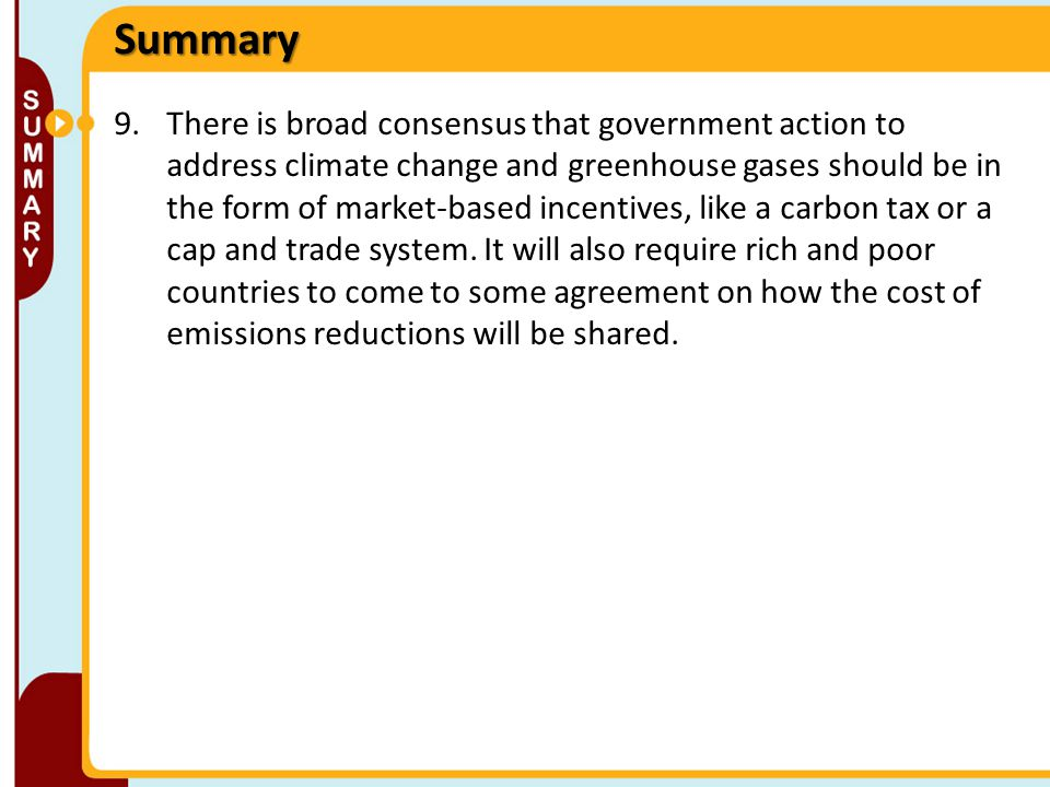 9.There is broad consensus that government action to address climate change and greenhouse gases should be in the form of market-based incentives, lik