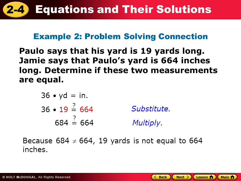 2-4 Equations and Their Solutions Paulo says that his yard is 19 yards long.