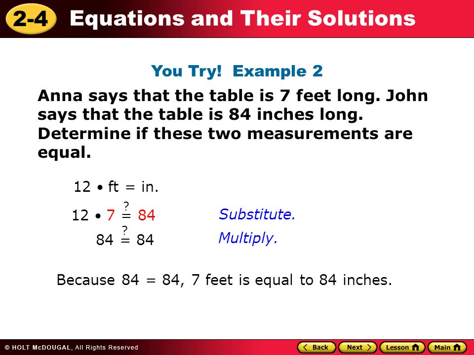 2-4 Equations and Their Solutions Anna says that the table is 7 feet long.