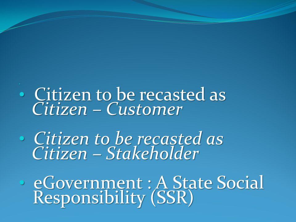 Citizen to be recasted as Citizen to be recasted as Citizen – Customer Citizen – Customer Citizen to be recasted as Citizen to be recasted as Citizen
