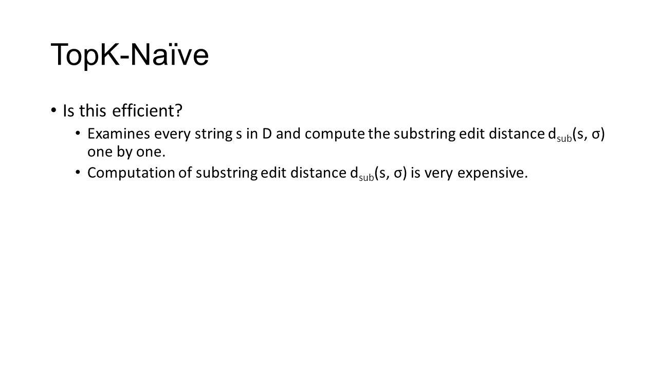 TopK-Naïve Is this efficient.