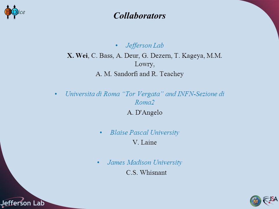Collaborators Jefferson Lab X. Wei, C. Bass, A. Deur, G.