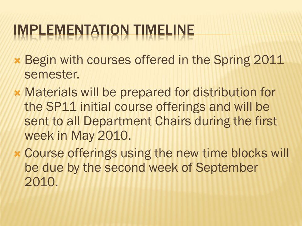  Begin with courses offered in the Spring 2011 semester.