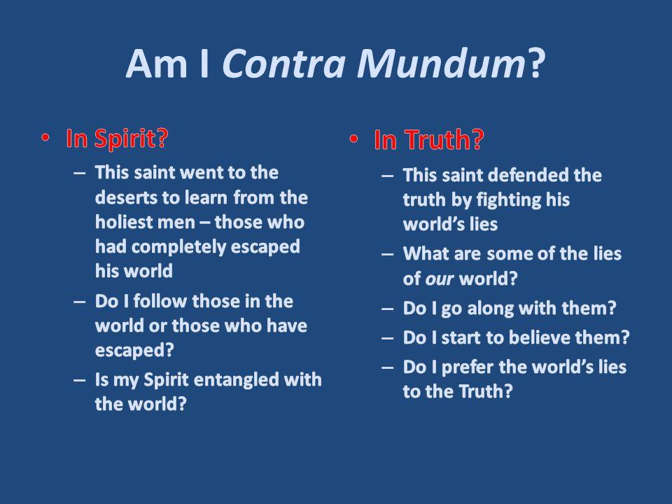 Am I Contra Mundum?