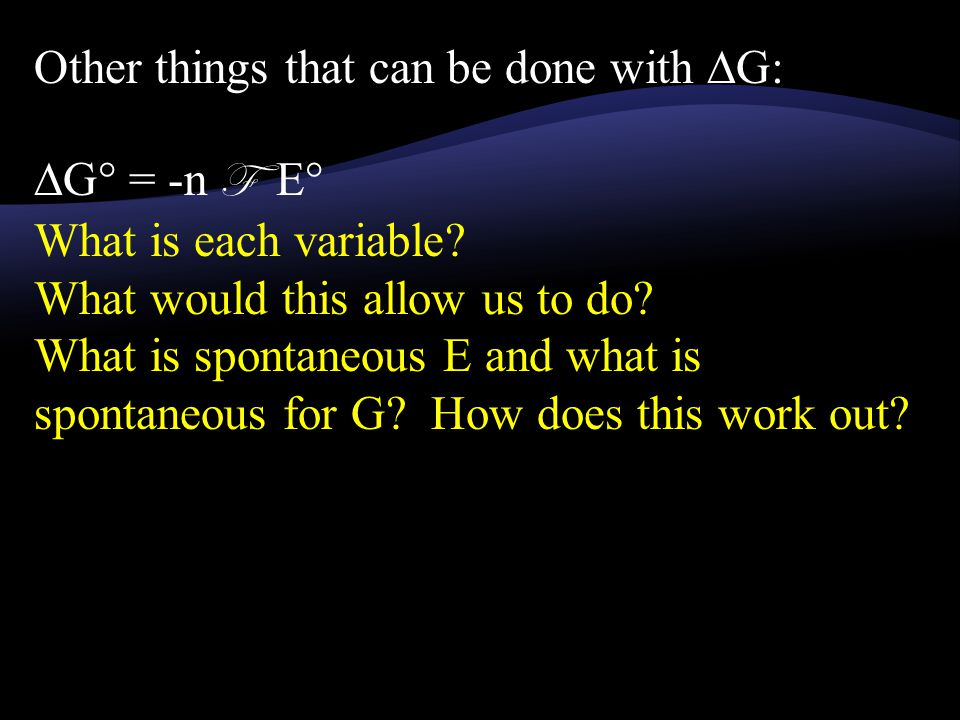 Other things that can be done with ∆G: ∆G° = -n F E° What is each variable.