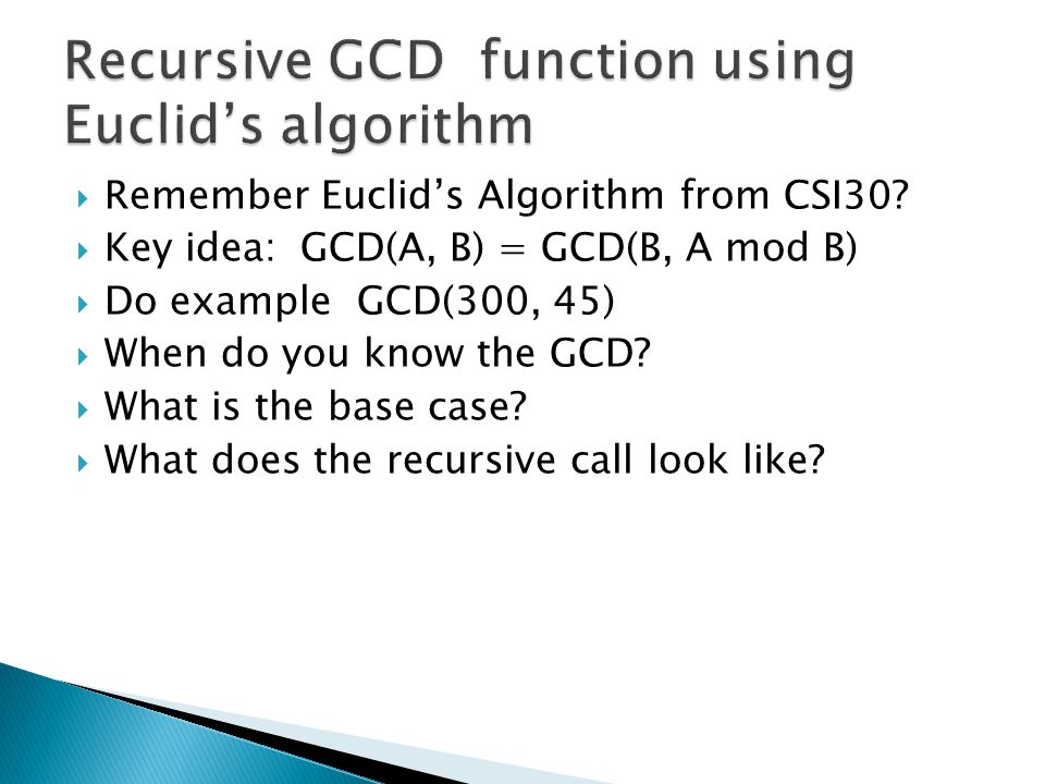  Remember Euclid's Algorithm from CSI30.