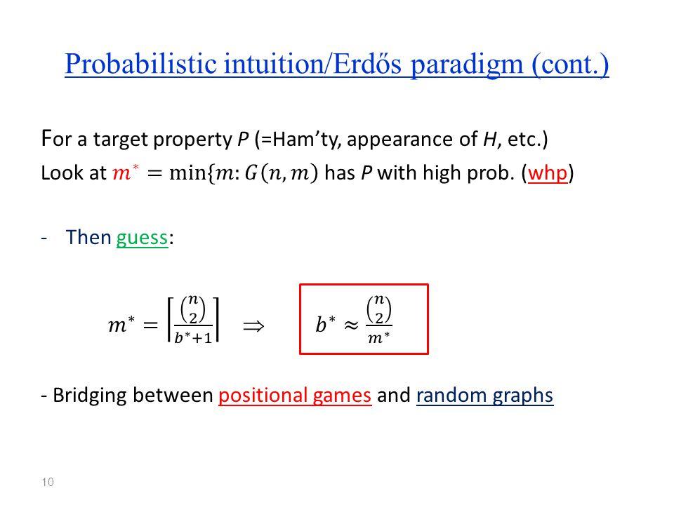 Probabilistic intuition/Erdős paradigm (cont.) 10