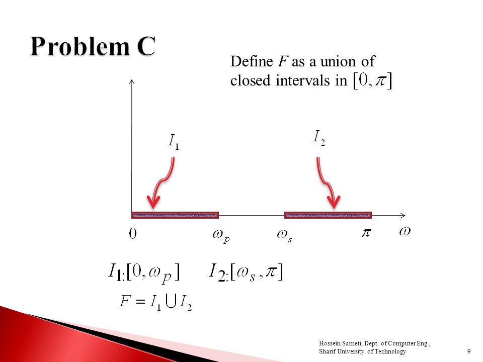 9 Define F as a union of closed intervals in Hossein Sameti, Dept.
