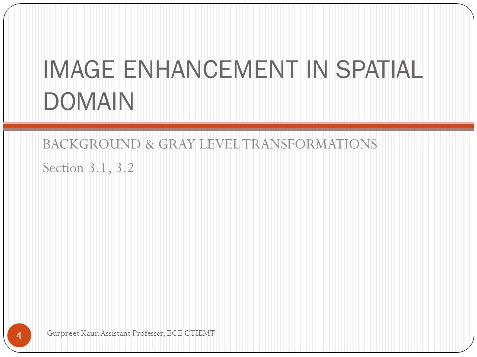 Spatial Domain Methods As indicated previously, the term spatial domain refers to the aggregate of pixels composing an image.