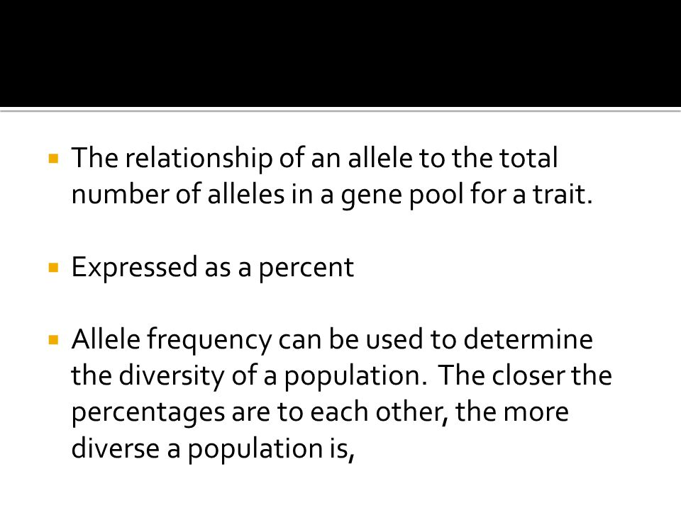  A population is in equilibrium if:  (No evolution is occurring)  1.