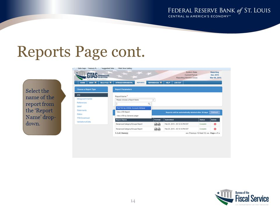Reports Page cont. 14 Select the name of the report from the 'Report Name' drop- down.