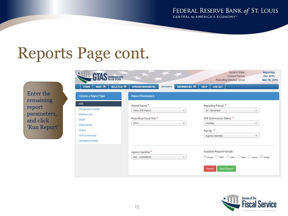 Reports Page cont. 15 Enter the remaining report parameters, and click 'Run Report'