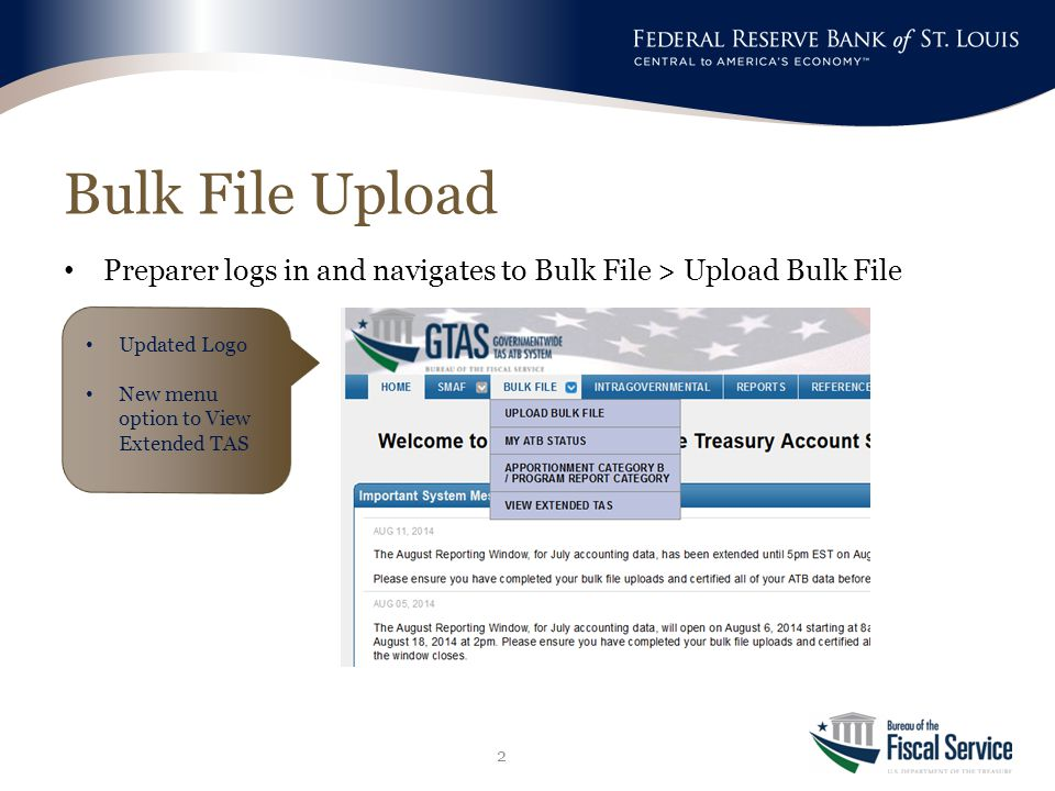 Bulk File Upload Preparer logs in and navigates to Bulk File > Upload Bulk File 2 Updated Logo New menu option to View Extended TAS