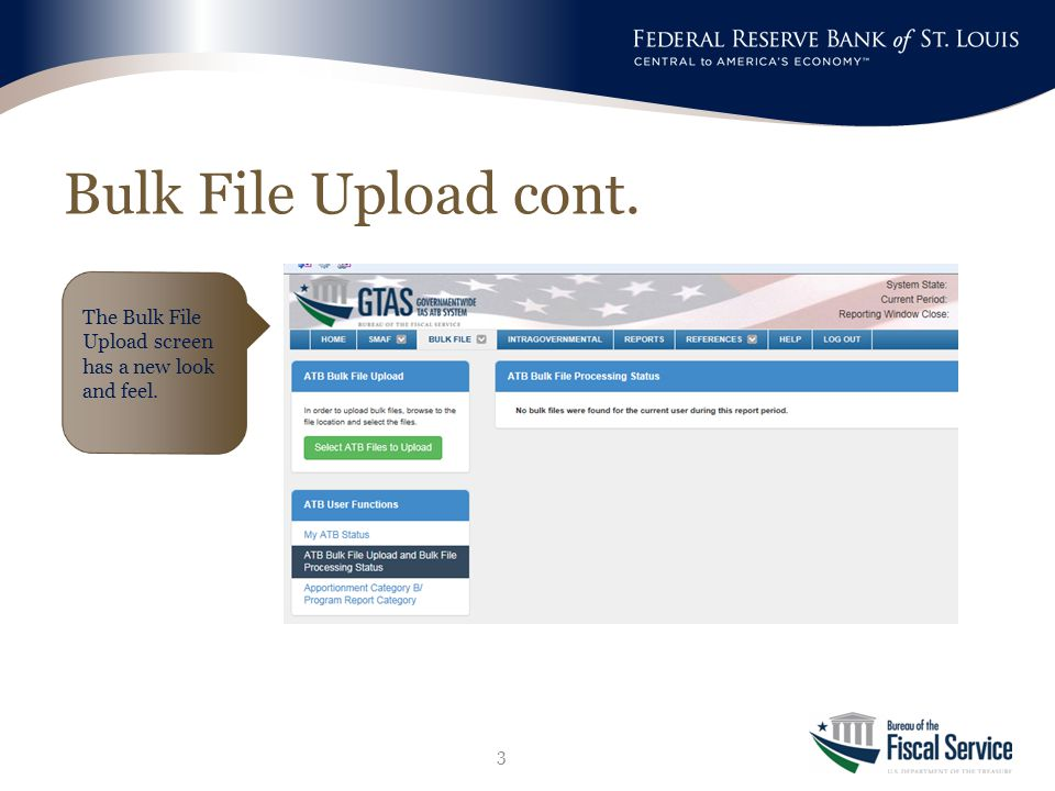 Bulk File Upload cont. 3 The Bulk File Upload screen has a new look and feel.