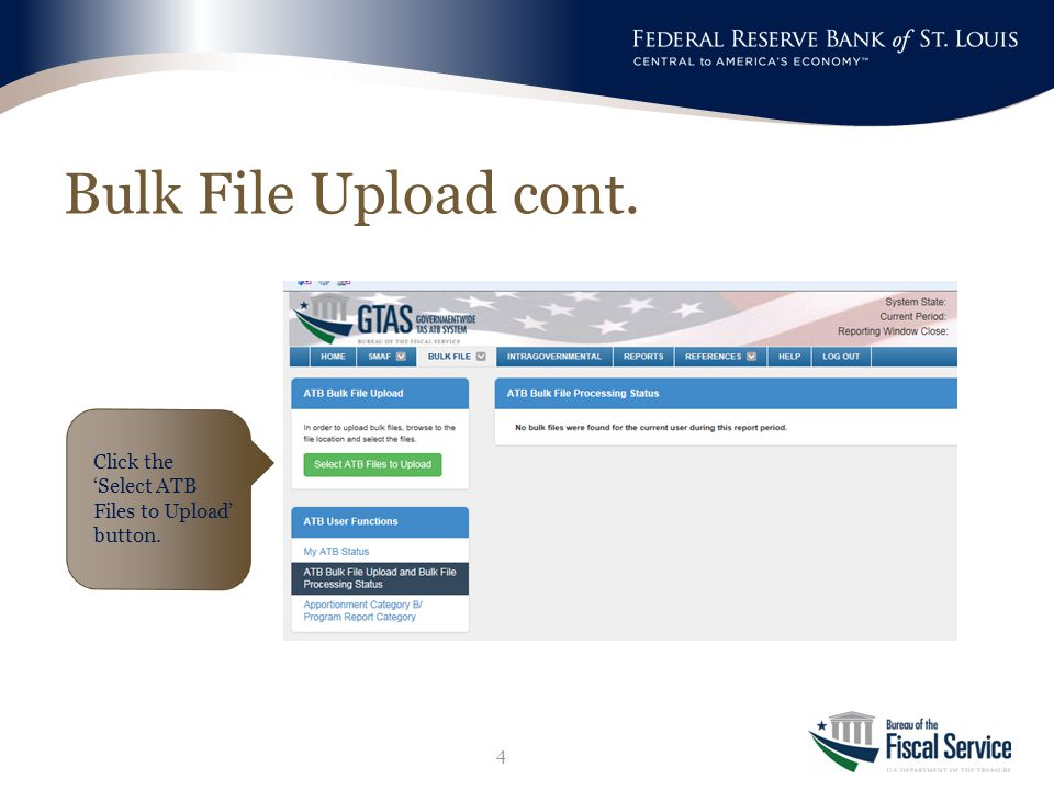 Bulk File Upload cont. 4 Click the 'Select ATB Files to Upload' button.