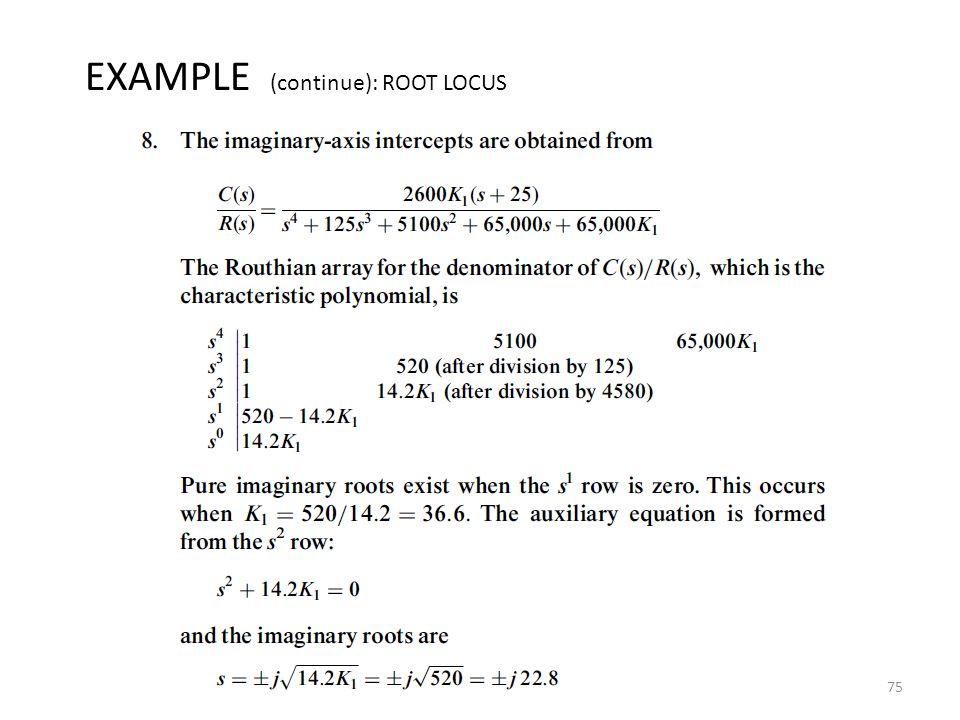 75 EXAMPLE (continue): ROOT LOCUS