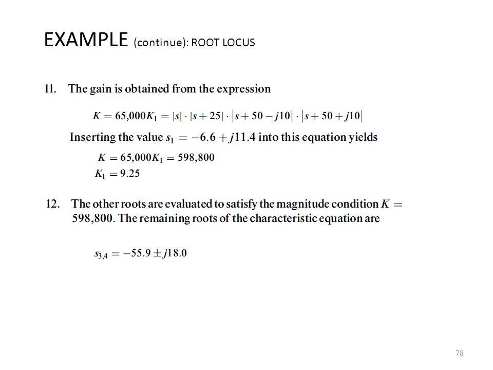 78 EXAMPLE (continue): ROOT LOCUS
