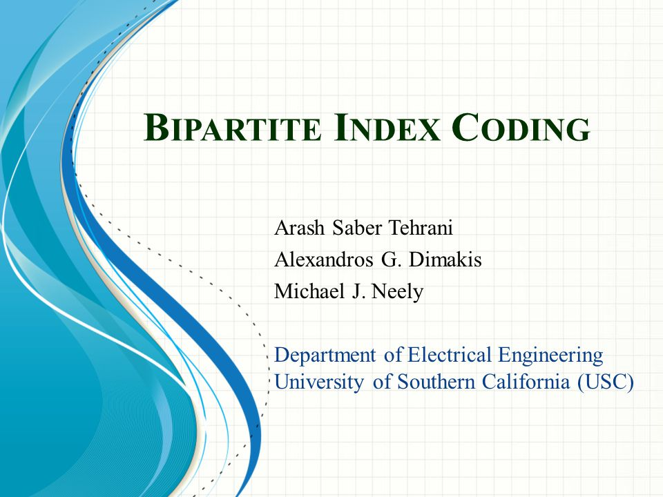Outline Index Coding Problem – Introduction – Bipartite model Our Scheme: Partition Multicast – Formulation Partition Multicast is NP-hard – Connection to clique cover