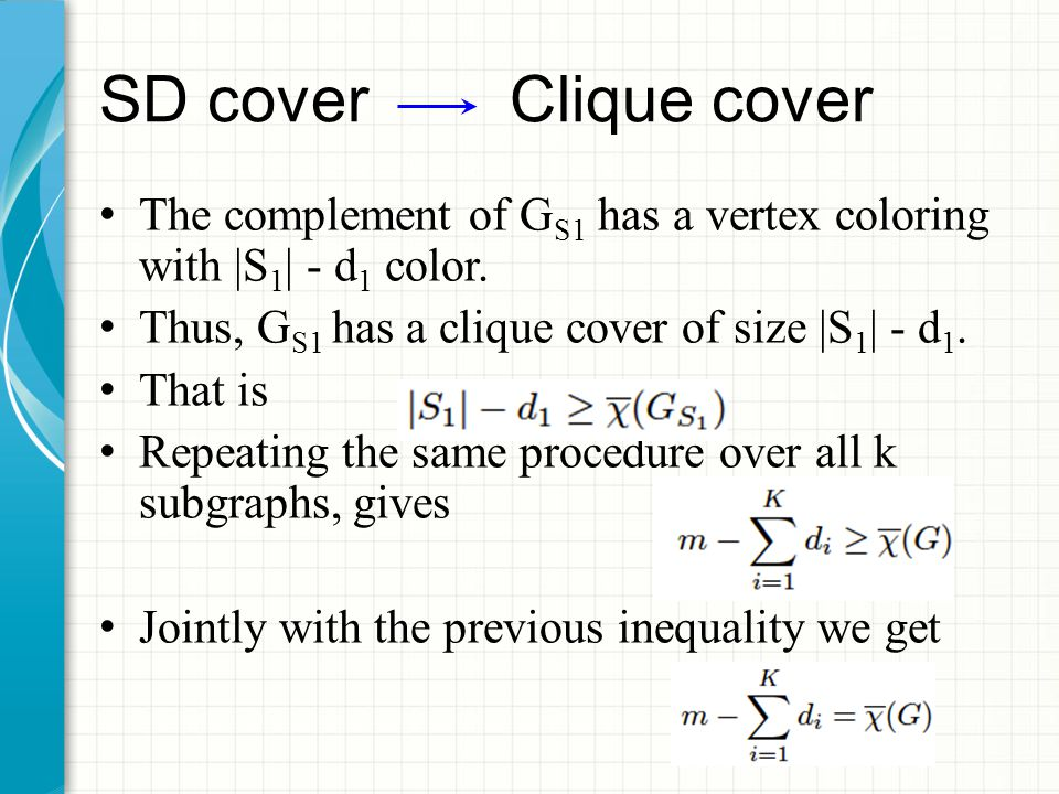 SD cover Clique cover The complement of G S1 has a vertex coloring with |S 1 | - d 1 color.