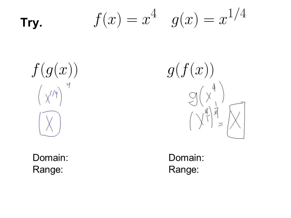 \frac{f(x)}{g(x)} f( Domain: Range: Domain: Range: Try.