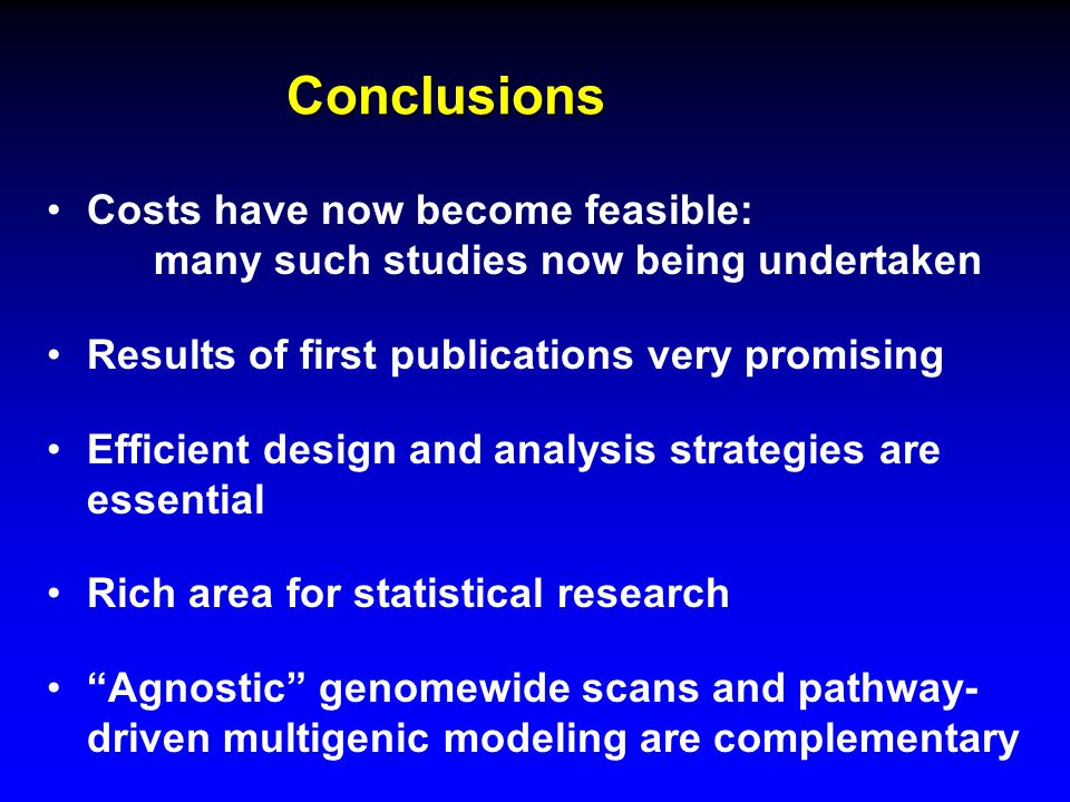 Conclusions Costs have now become feasible: many such studies now being undertaken Results of first publications very promising Efficient design and a