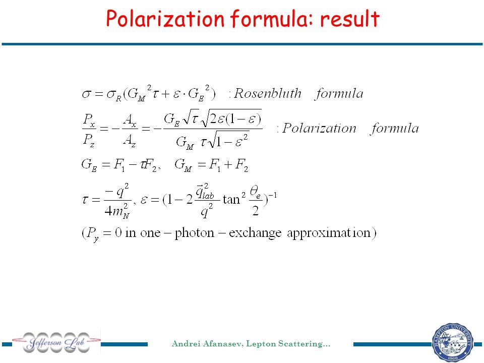 Andrei Afanasev, Lepton Scattering… Polarization formula: result