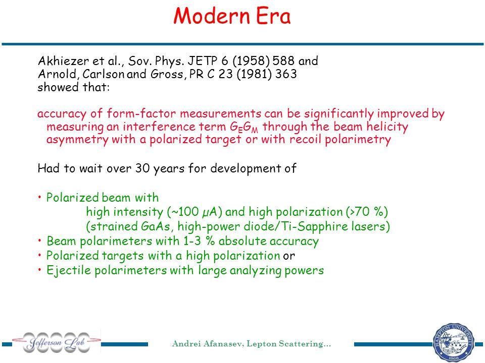 Andrei Afanasev, Lepton Scattering… Modern Era Akhiezer et al., Sov. Phys. JETP 6 (1958) 588 and Arnold, Carlson and Gross, PR C 23 (1981) 363 showed