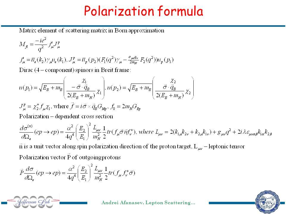 Andrei Afanasev, Lepton Scattering… Polarization formula