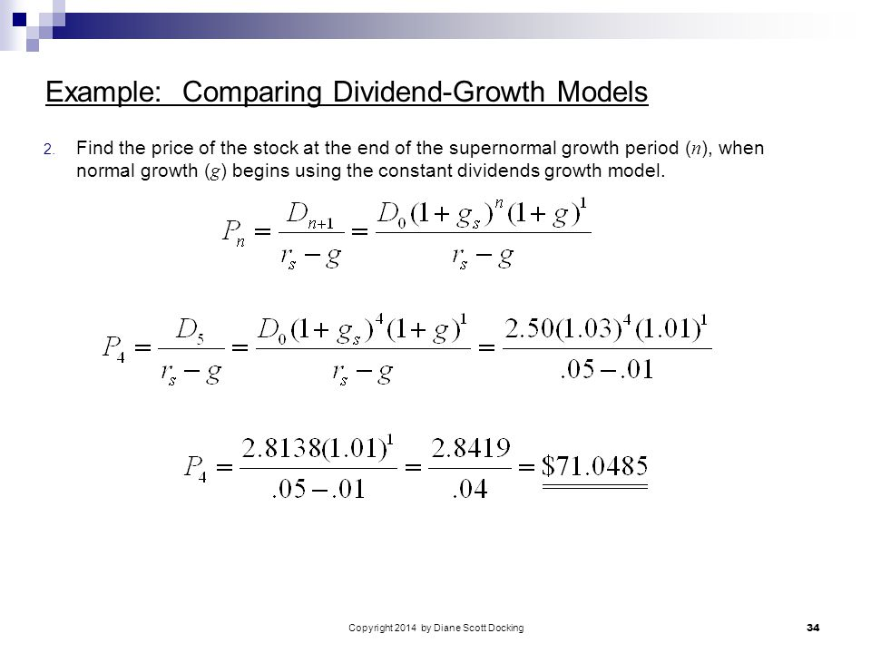 Copyright 2014 by Diane Scott Docking 34 Example: Comparing Dividend-Growth Models 2.