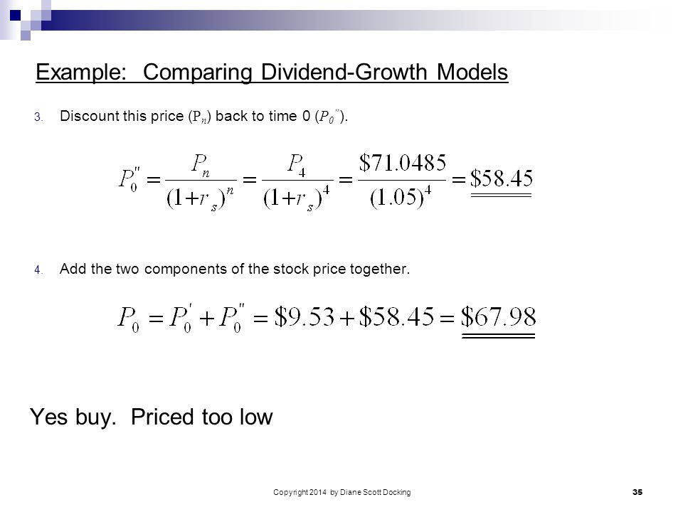 Copyright 2014 by Diane Scott Docking 35 Example: Comparing Dividend-Growth Models 3.