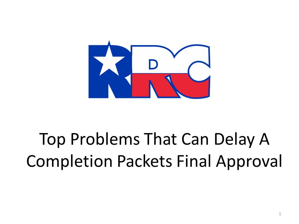 Top Problems That Can Delay A Completion Packets Final Approval 1