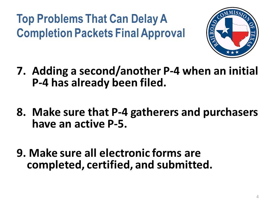 Top Problems That Can Delay A Completion Packets Final Approval 7.Adding a second/another P-4 when an initial P-4 has already been filed.