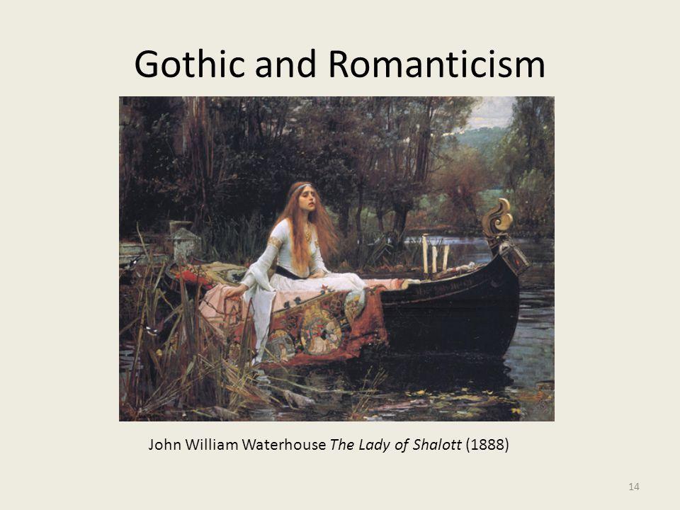 Gothic and Romanticism 14 John William Waterhouse The Lady of Shalott (1888)