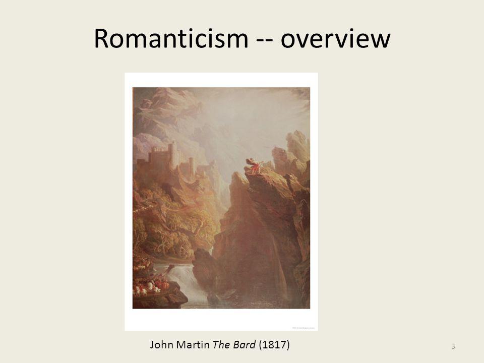 Romanticism -- overview 3 John Martin The Bard (1817)