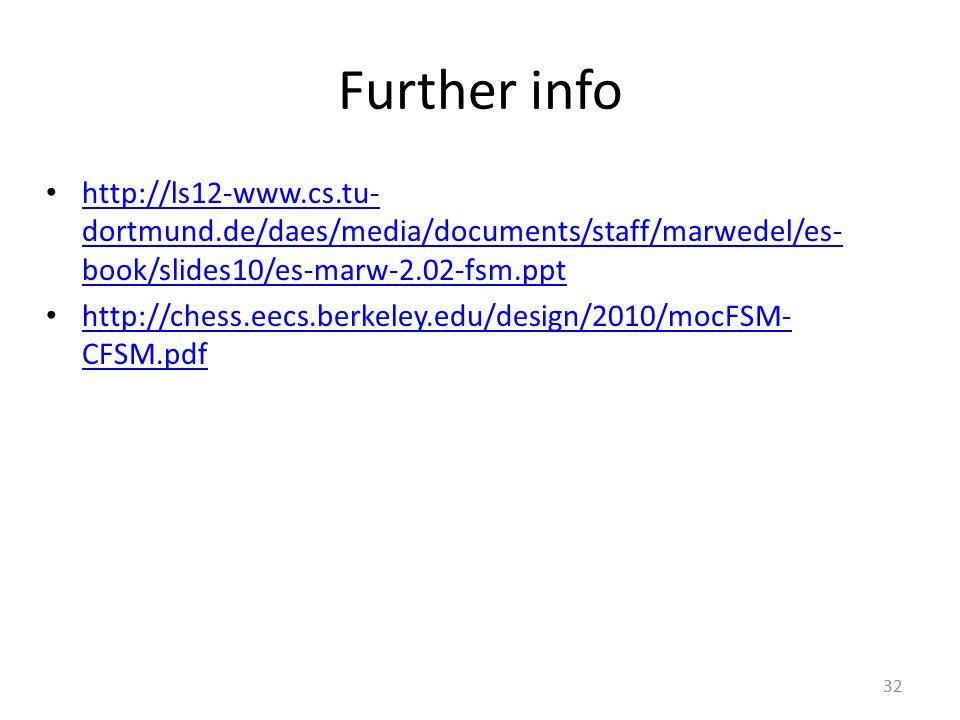 Further info http://ls12-www.cs.tu- dortmund.de/daes/media/documents/staff/marwedel/es- book/slides10/es-marw-2.02-fsm.ppt http://ls12-www.cs.tu- dort
