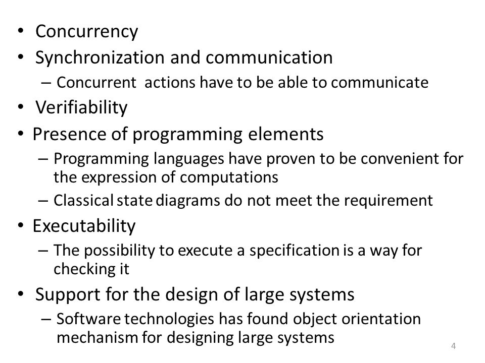 Concurrency Synchronization and communication – Concurrent actions have to be able to communicate Verifiability Presence of programming elements – Pro