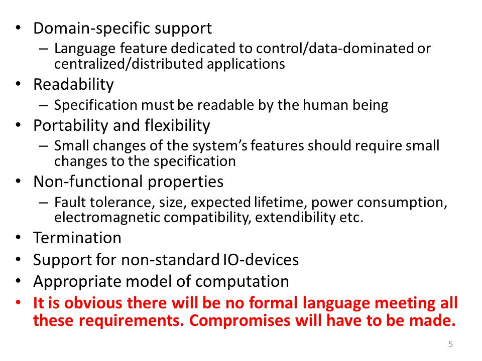 VHDL: Summary Behavioral hierarchy (procedures & functions) Structural hierarchy but no nested processes No object-orientation Static number of processes Complicated simulation semantics Too low level for initial specification Good for intermediate language for hardware generation 96