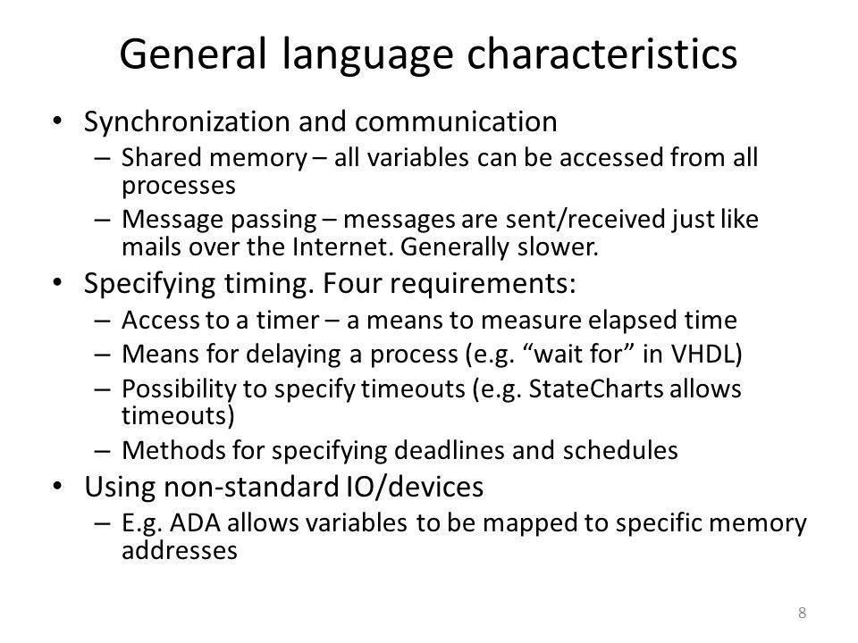 Overview Harel's StateCharts UML Statecharts Statemate SDL SystemC SpecC VHDL, Verilog, SystemVerilog Simulink C, C++, Java 9