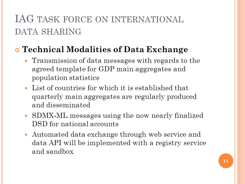 IAG TASK FORCE ON INTERNATIONAL DATA SHARING Technical Modalities of Data Exchange Transmission of data messages with regards to the agreed template f