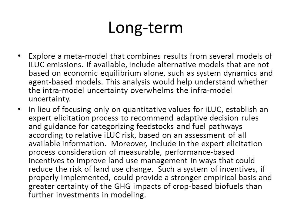 Long-term Explore a meta-model that combines results from several models of ILUC emissions.