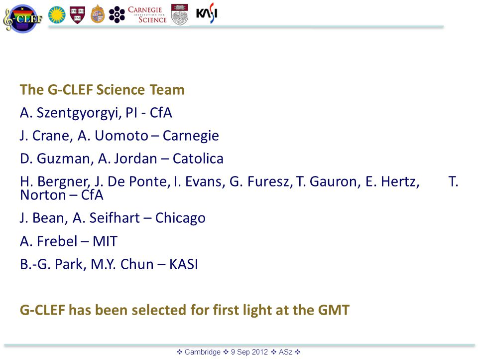  Cambridge  9 Sep 2012  ASz  The G-CLEF Science Team A.
