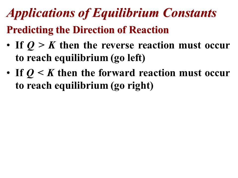 The Reaction Quotient (Q) To calculate Q, one substitutes the initial concentrations on reactants and products into the equilibrium expression.