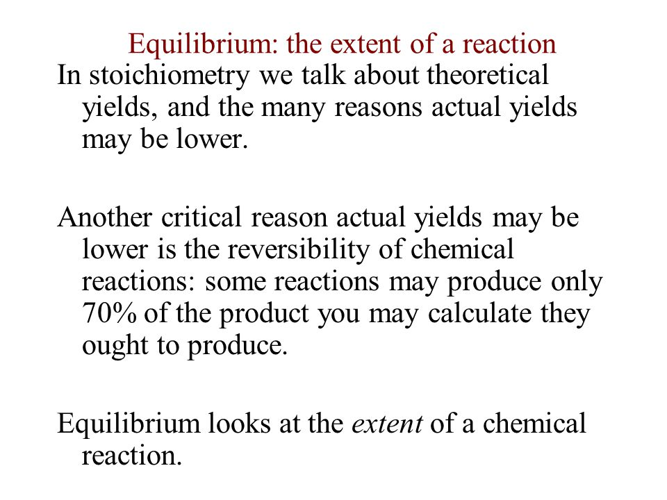 We've already used the phrase equilibrium when talking about reactions.