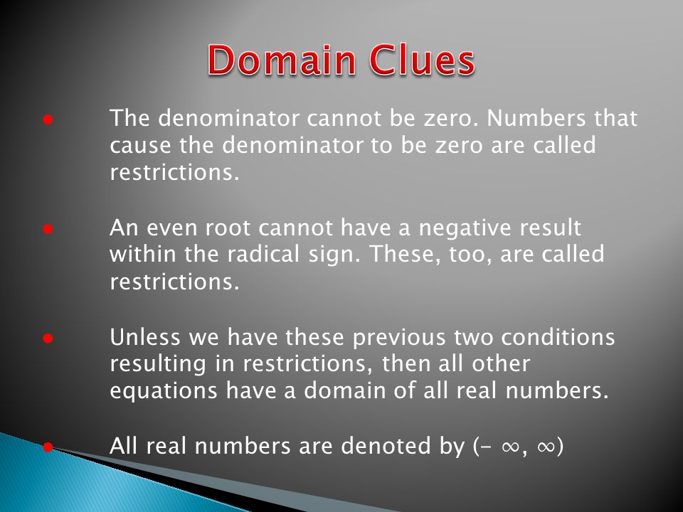 ● The denominator cannot be zero.