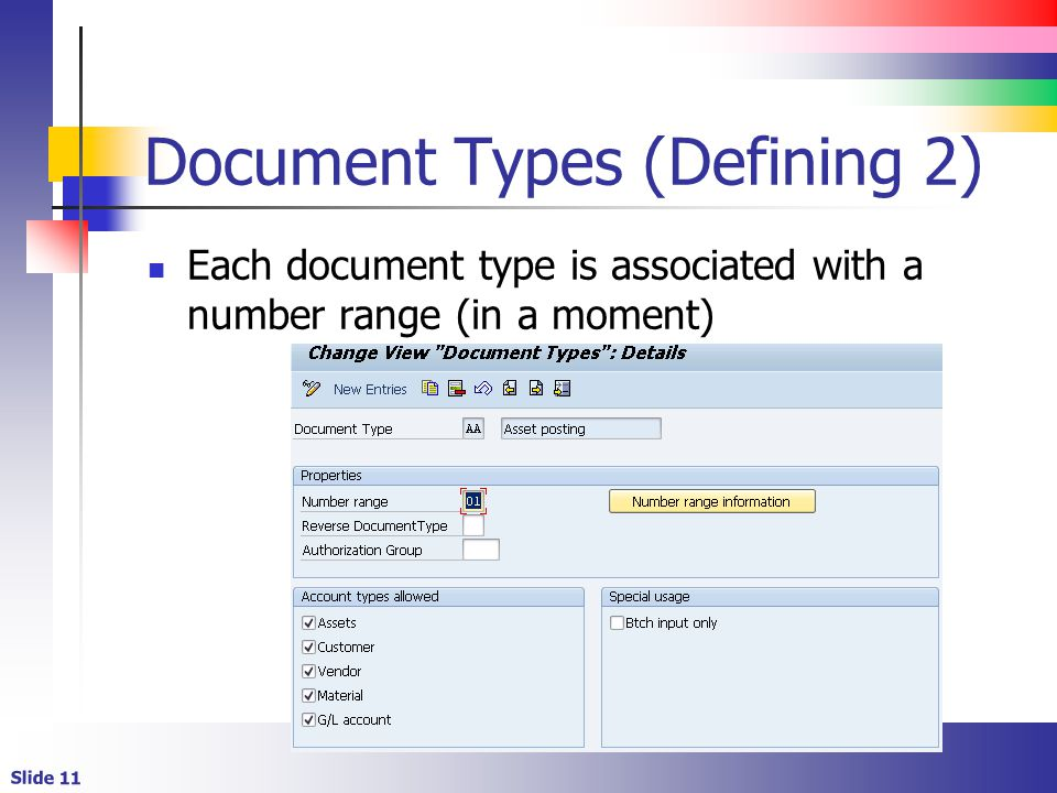 Slide 11 Document Types (Defining 2) Each document type is associated with a number range (in a moment)