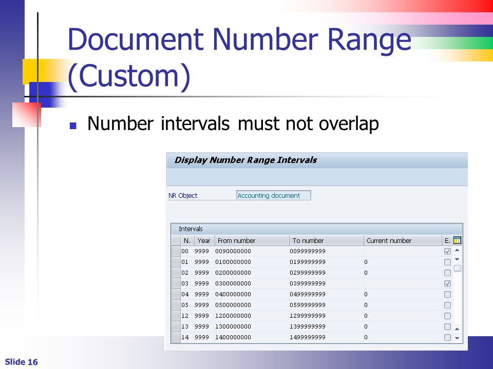 Slide 16 Document Number Range (Custom) Number intervals must not overlap